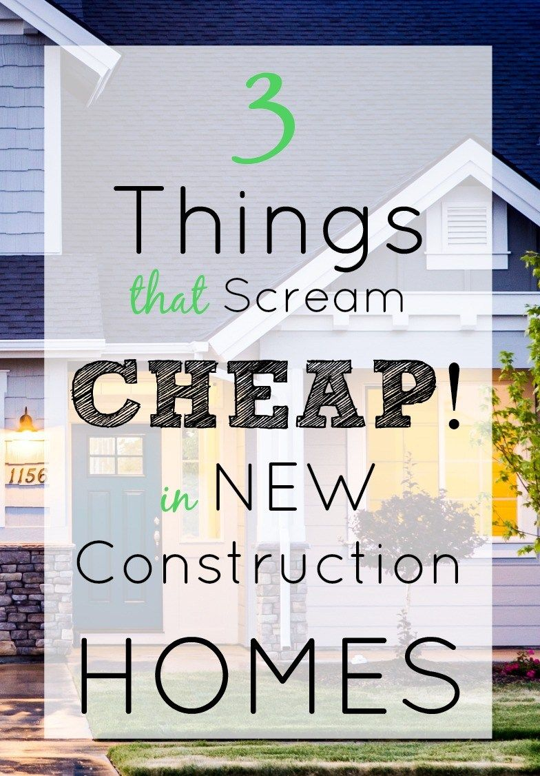 3 Things That Scream Cheap! In New Construction Homes #buildingahouse