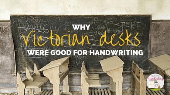 Why Victorian desks were good for handwriting