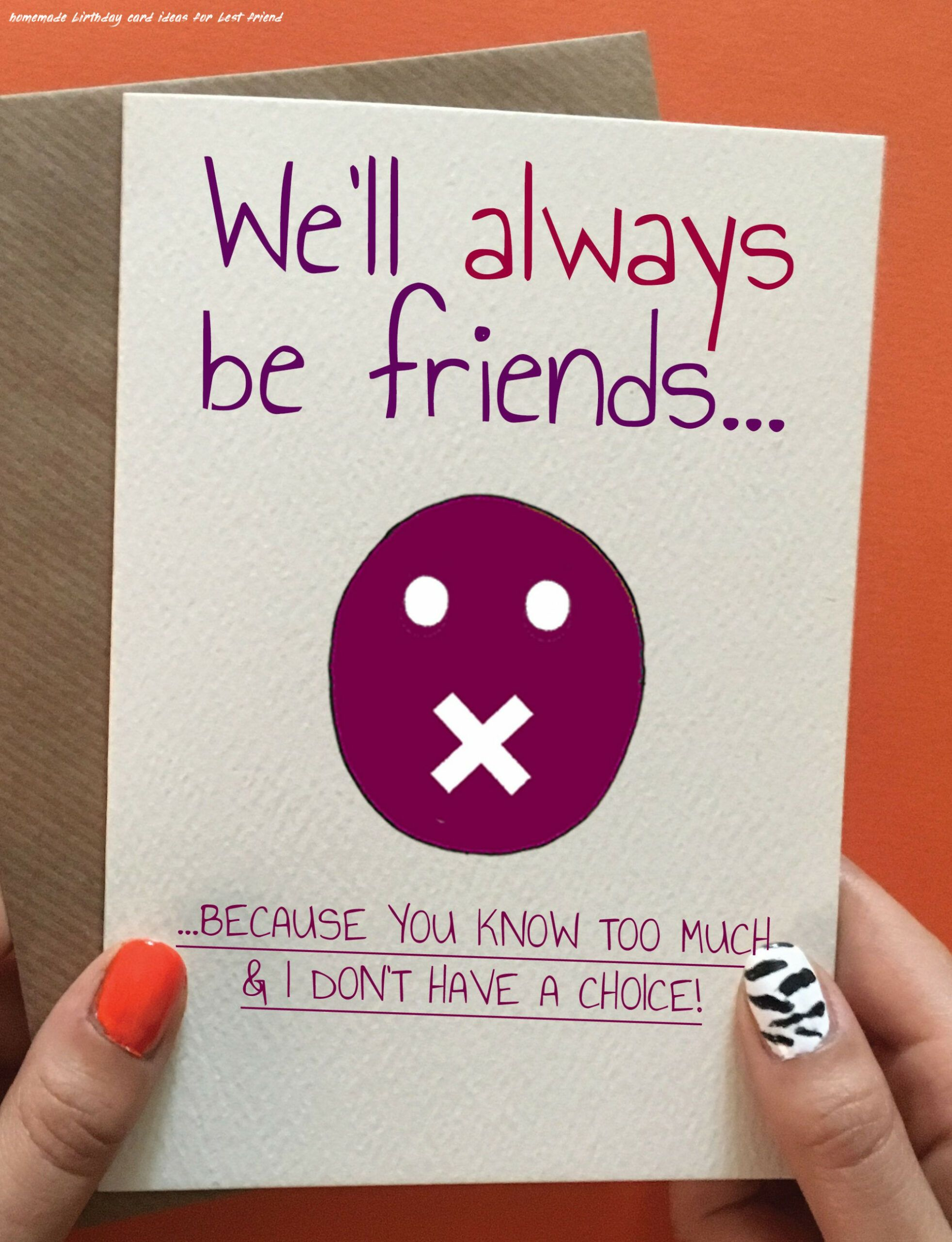8 Homemade Birthday Card Ideas For Best Friend Funny Birthday Cards Birthday Cards For Friends Friend Birthday Gifts