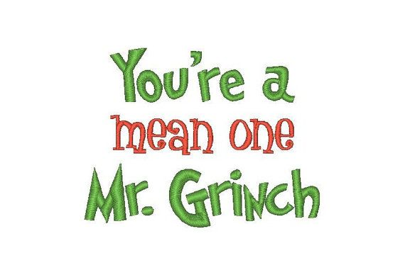 You Re A Mean One Mr Grinch Embroidery Design 2 By Shabbychicnow