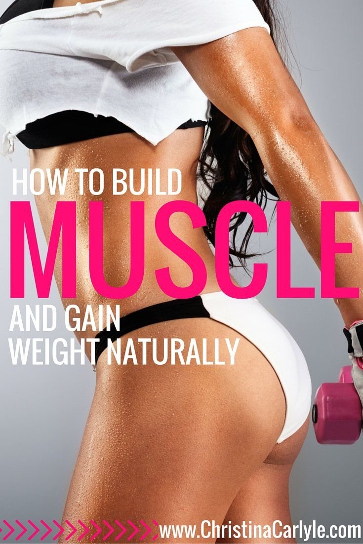 how to build muscle mass and gain weight naturally
