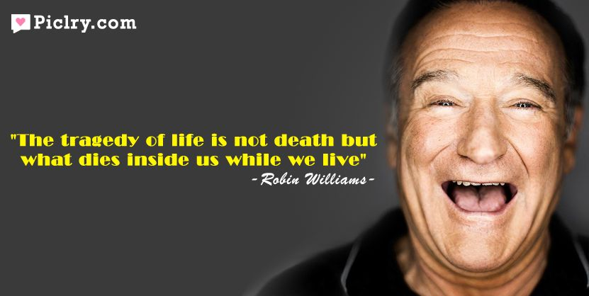 robin williams autopsy photo the tragedy of life is not death but
