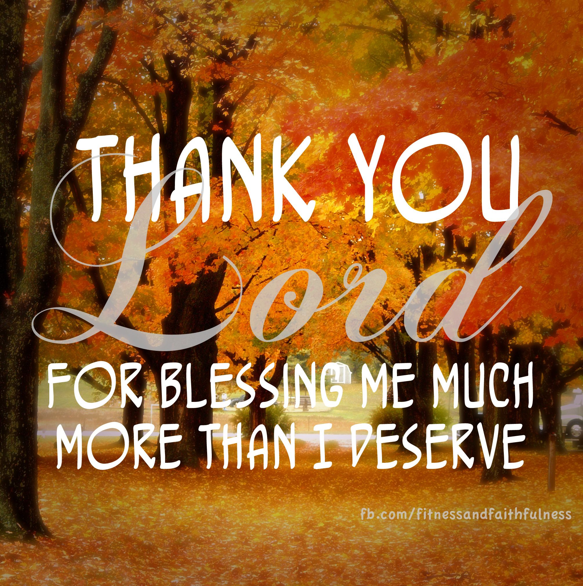 Thank You Lord For Blessing Me Much More Than I Deserve Oh My
