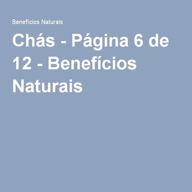 Chás - Página 6 de 12 - Benefícios Naturais