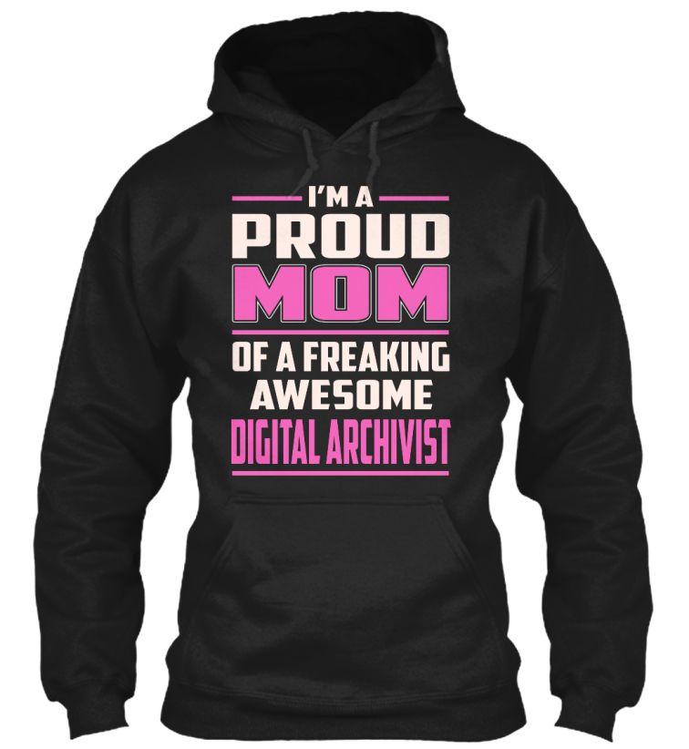 Digital Archivist - Proud Mom #DigitalArchivist