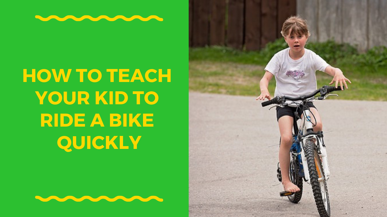 How To Teach Your Kid To Ride A Bike Quickly And Simply Teaching