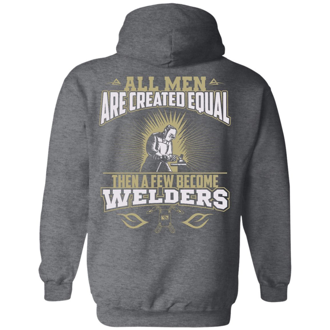 Few Become Welders * G185 Gildan Pullover Hoodie 8 oz.