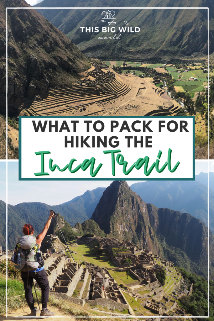 Photo of The Prepared Girl's Guide to Packing for the Inca Trail: What to bring & what to leave behind