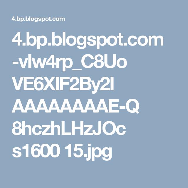 4.bp.blogspot.com -vIw4rp_C8Uo VE6XIF2By2I AAAAAAAAE-Q 8hczhLHzJOc s1600 15.jpg