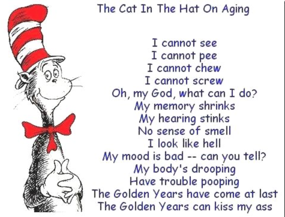 The Cat in the Hat on Aging | HA! | Pinterest | Men vs women and ...