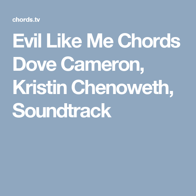 Evil Like Me Chords Dove Cameron, Kristin Chenoweth, Soundtrack ...