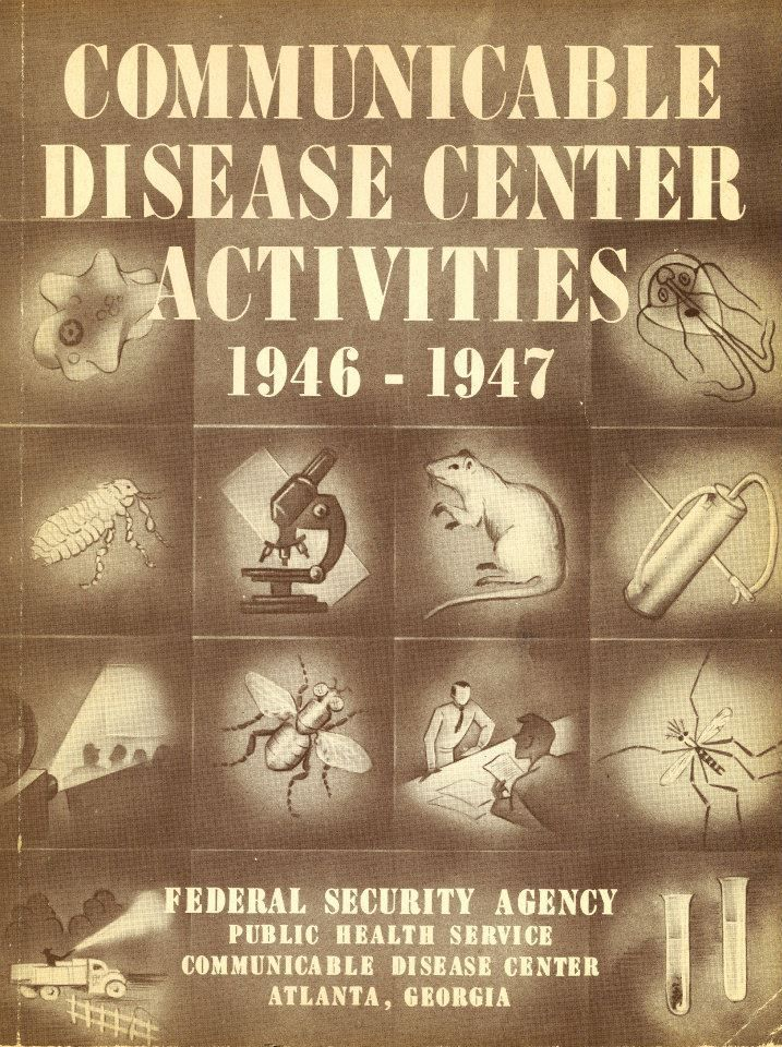 In 1946, the Communicable Disease Center was organized in Atlanta