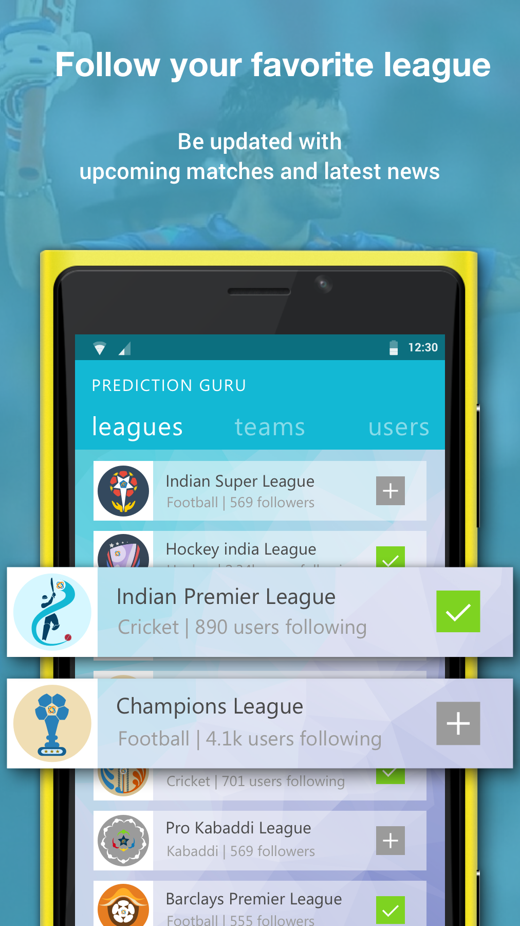 Follow your favorite league. Be updated with