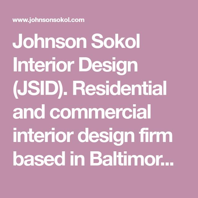 Johnson Sokol Interior Design Jsid Residential And Commercial