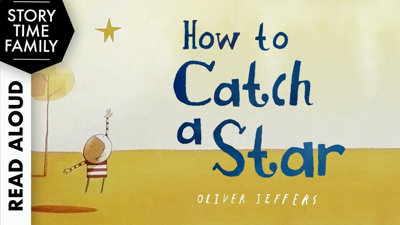How to catch a star by oliver jeffers read aloud