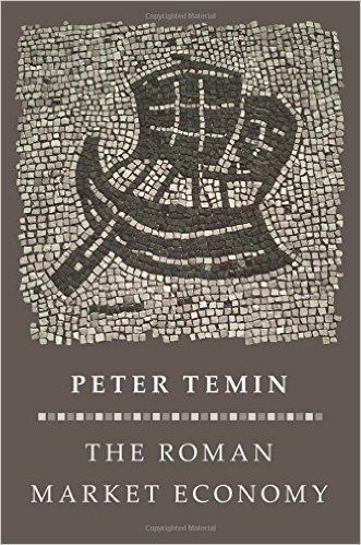 The Roman Market Economy The Princeton Economic History Of The Western World Peter Temin 9780691147680 Amazon Com B Market Economy Book Marketing Economy