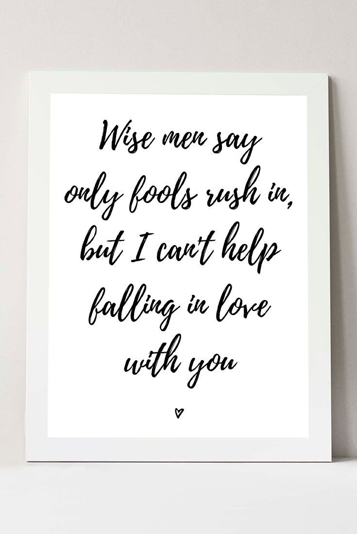 Romantic Quote Print Wise Men Say Only Fools Rush In Black And White Wall Decor Romance Quotes Elvis Presley Lyrics Instant Download Love Yourself Quotes Wise Men Say Be Yourself Quotes