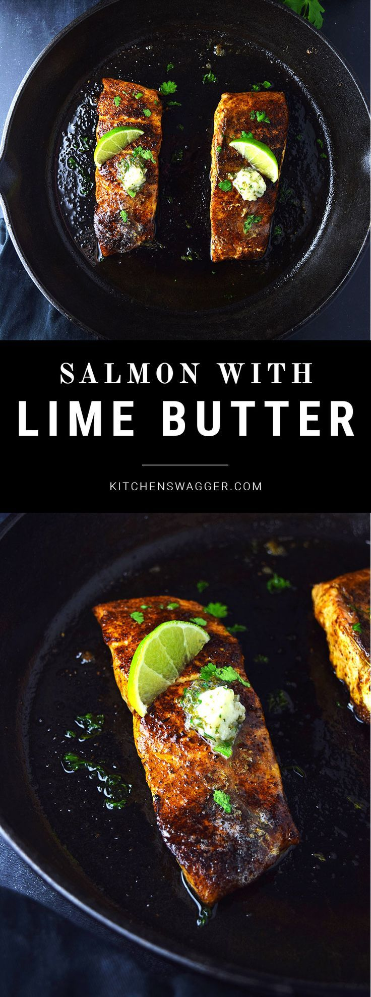 Blackened salmon topped with easy cilantro lime butter.