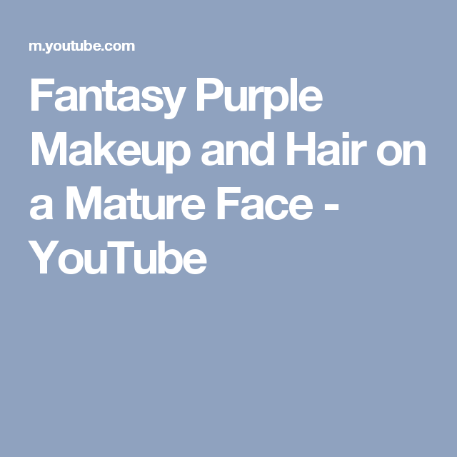 Fantasy Purple Makeup and Hair on a Mature Face - YouTube
