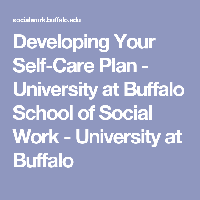 Developing Your SelfCare Plan  University At Buffalo School Of