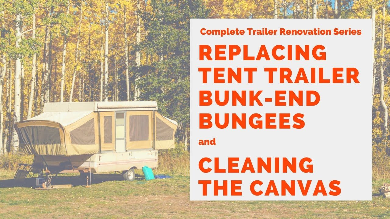 0d3c97668f Tent Trailer Replacing Bungees and Cleaning Canvas - RV, Pop-Up Trailer -  YouTube