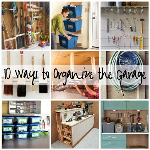 10 Ways to Organize the Garage #garage organization #declutter