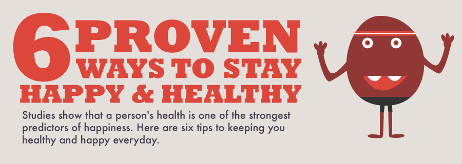 Proven Ways To Stay Happy And Healthy [infographic]