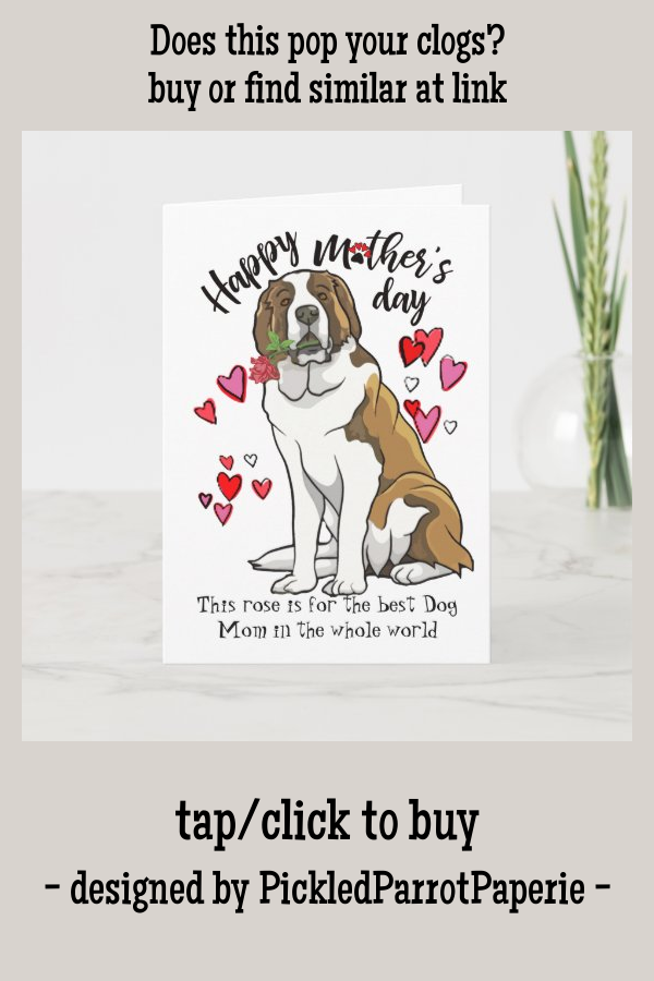 Happy Mother S Day From Your Saint Bernard Card Zazzle Com Happy Mothers Day Happy Mothers Mother Card