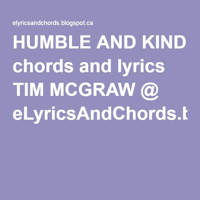 HUMBLE AND KIND chords and lyrics TIM MCGRAW @ eLyricsAndChords ...