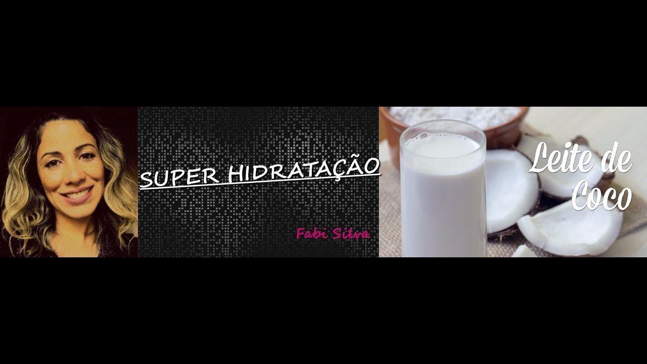 SUPER HIDRATAÇÃO COM LEITE DE COCO - FABI SILVA