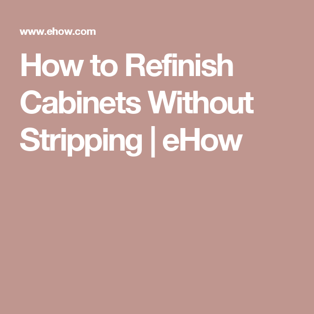 How To Refinish Cabinets Without Stripping
