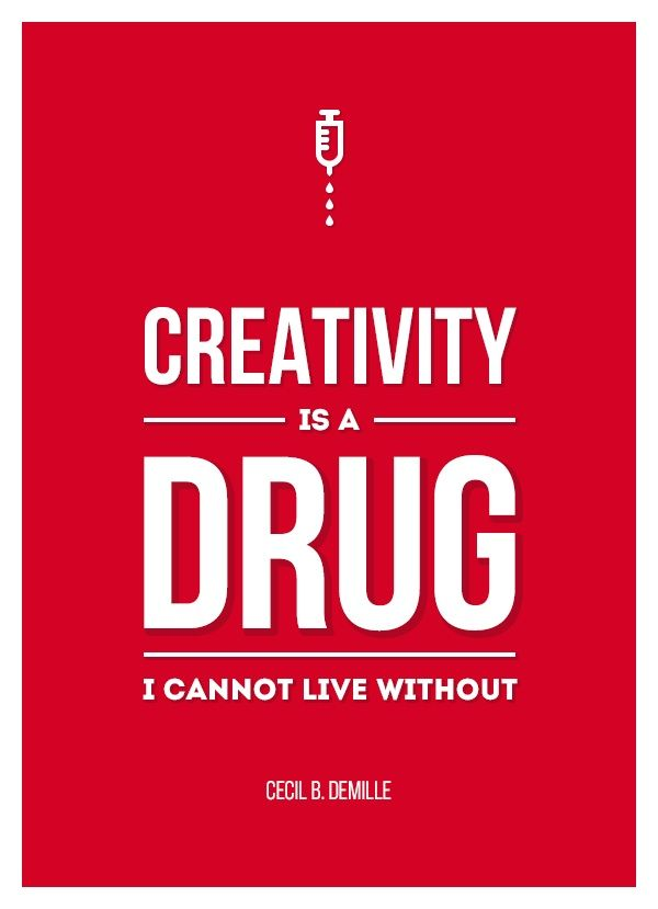Design Quote Enchanting Creativity Is A Drug I Cannot Live Without Quotes  Pinterest