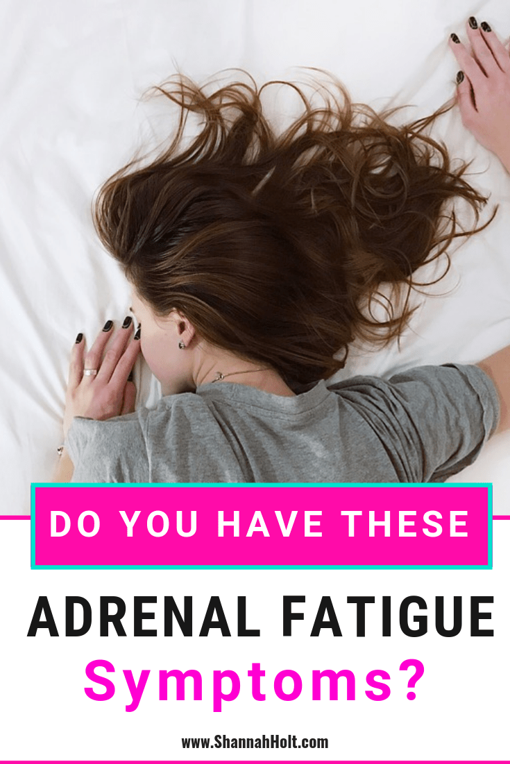 Adrenal Fatigue Symptoms You May Not Realize You Have Adrenal Fatigue Symptoms Chronic Fatigue What Causes Fatigue