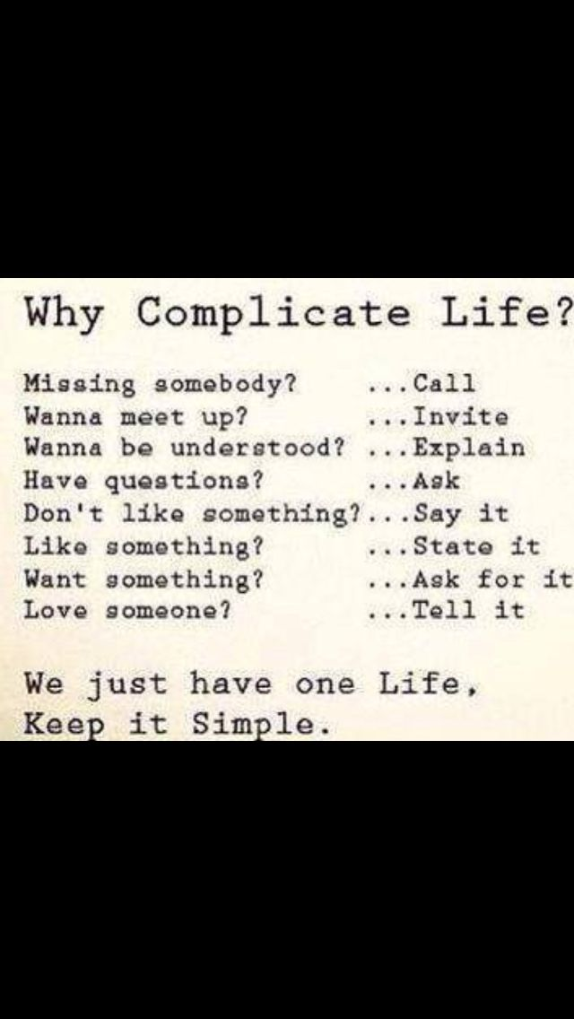Life Can Be So Simple Don T Complicate It Why Complicate Life Simple Life Quotes Words