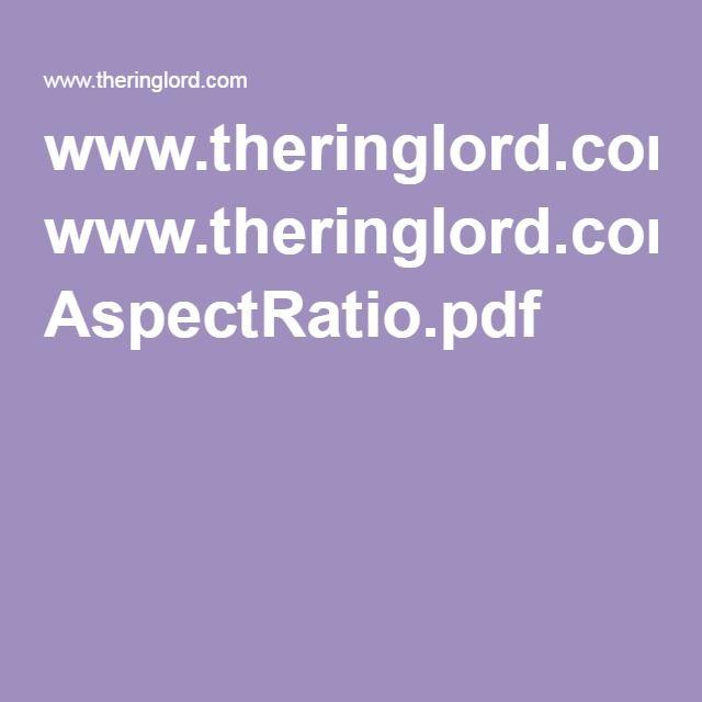 www.theringlord.com AspectRatio.pdf