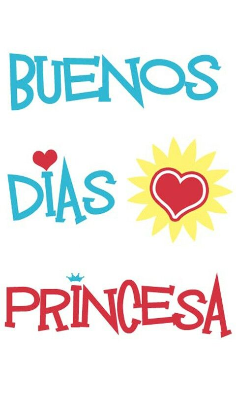 Buenos Días Princesa Good Morning Pinterest Good Morning