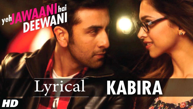 Re Kabira Yeh Jawaani Hai Deewani Full Song With Lyrics Ranbir Kapoor Soul Songs Romantic Songs Bollywood Movie Songs