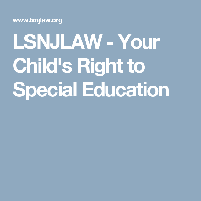 LSNJLAW - Your Child's Right to Special Education