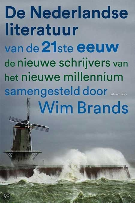Citaten Nederlandse Literatuur : Wim brands nederlandse literatuur van de e eeuw de nieuwe