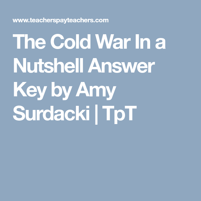 The Cold War In a Nutshell Answer Key by Amy Surdacki | TpT ...