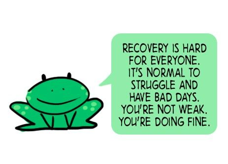Recovery is hard for everyone. It's normal to struggle and have bad days. You're not weak. You're doing fine. #motivation