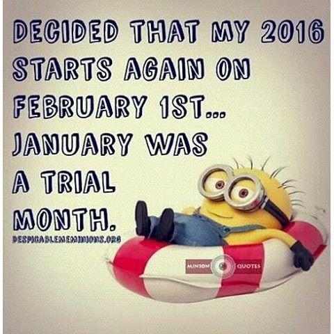 2016 Starts On February 1st January Was A Trial Month Minion Quotes Funny Minion Quotes Police Humor