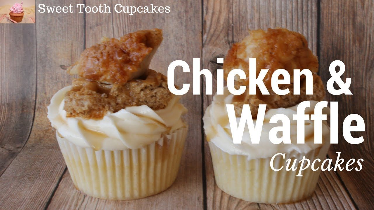 Chicken and waffle cupcakes sweet tooth cupcakes