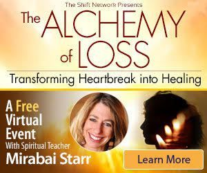 I'd like to introduce you to an extraordinary spiritual teacher, Mirabai Starr, who offers exceptional teachings in the art of transforming pain to light.