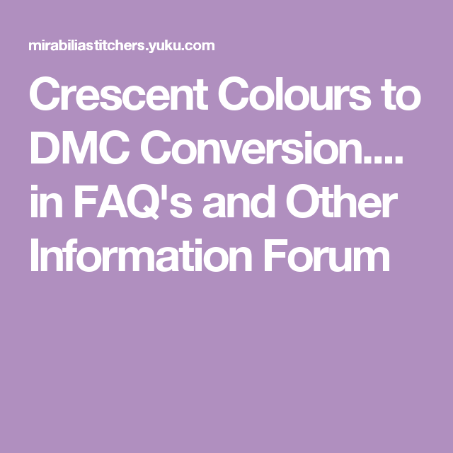 Crescent Colours to DMC Conversion     in FAQ's and Other