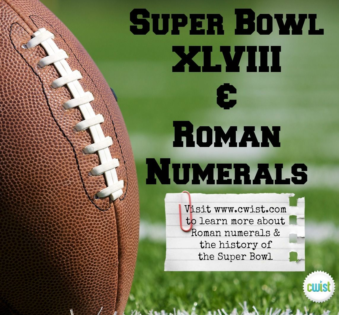 Teach Your Kids About Roman Numerals Through The History Of The Super Bowl So Fun For Football