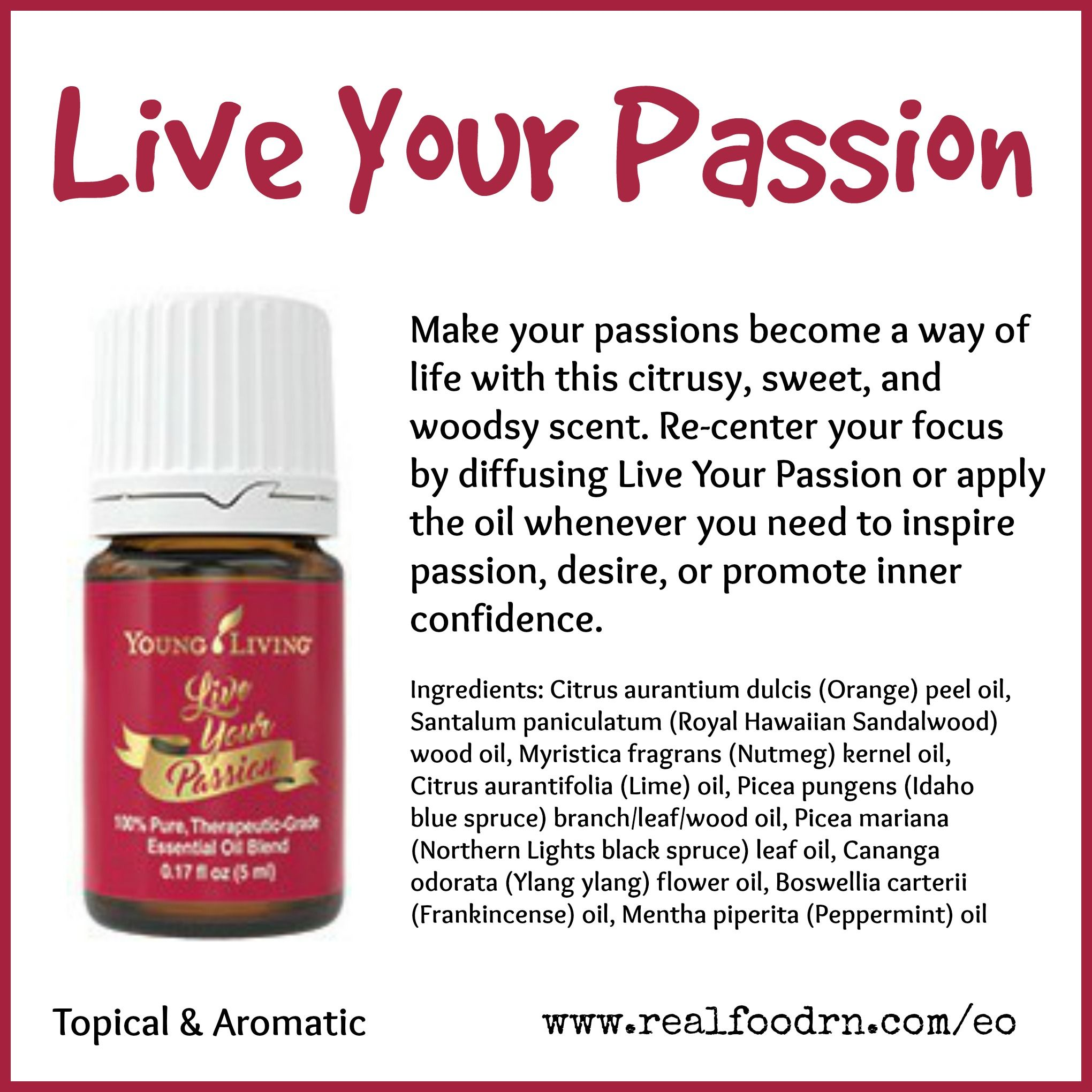 Live Your Passion Essential Oil Inspire Your Passion Desire Or Promote Inner Confidenc Passion Essential Oils My Essential Oils Essential Oil Diffuser Blends