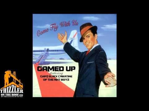 Gamed Up x NhT BoyZ - Come Fly With Us [THIZZLER com