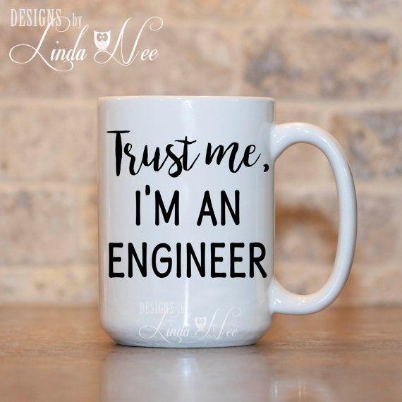 Trust me I'm an Engineer Mug Funny by DesignsbyLindaNeeToo on Etsy http://ibeebz.com