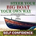 Self-Confidence: Steer Your Big Boat Your Own Way - http://www.source4.us/self-confidence-steer-your-big-boat-your-own-way/